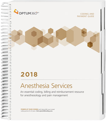 Optum360 Coding and Payment Guide for Anesthesia Services 2018
