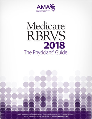 AMA Medicare RBRVS 2018: The Physicians' Guide