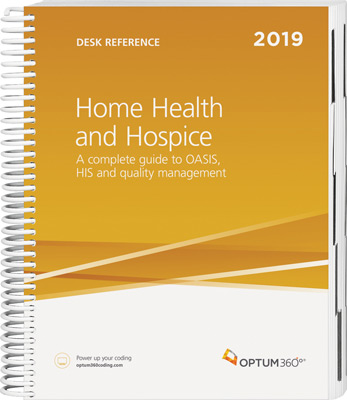 Optum360 Home Health and Hospice Desk Reference 2019