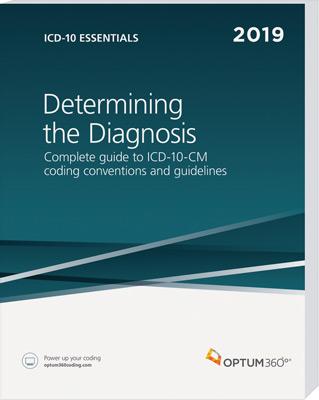 Optum360 ICD-10 Essentials: Determining the Diagnosis 2019