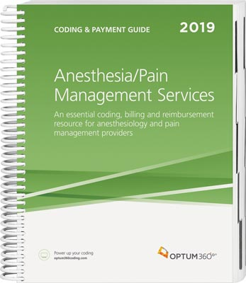 Coding and Payment Guide for Anesthesia Services / Pain Management Services 2019