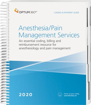 Optum360 Coding and Payment Guide for Anesthesia Services / Pain Management