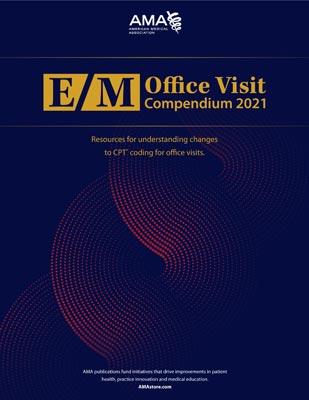 AMA E/M Office Visit Compendium 2021